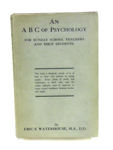 An ABC of Psychology By Eric S. Waterhouse