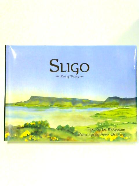 Sligo: Land of Destiny by Joe McGowan