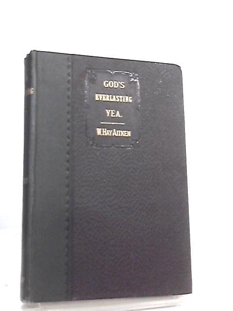 God's Everlasting Yea by W. Hay Aitken