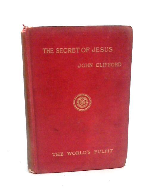 The Secret of Jesus by John Clifford