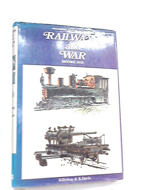 Railways and War by D. Bishop & K. Davis