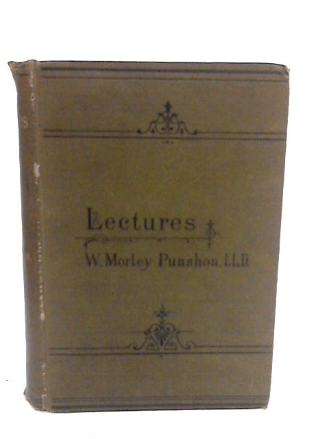 Lectures. by Punshon, Rev W Morley.