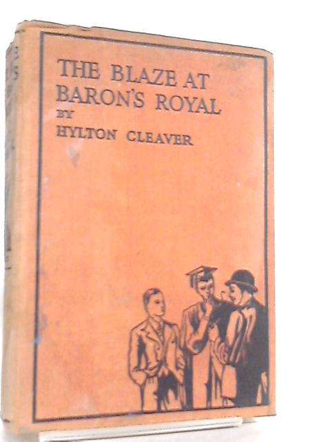 The Blaze at Baron's Royal by Hylton Cleaver