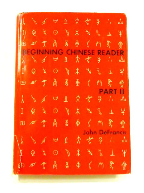 Beginning Chinese Reader Part II by John DeFrancis