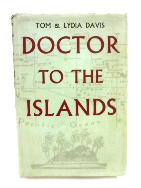 Doctor to the Islands by Tom & Lydia Davis
