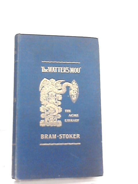The Watter's Mou' by Bram Stoker