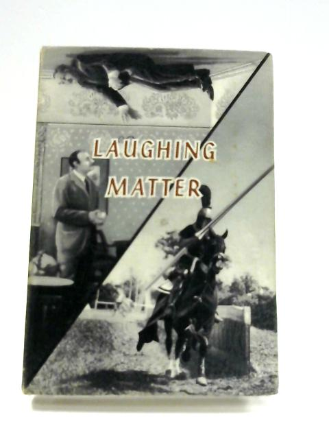 Laughing Matter: An Anthology of Humorous Passages By J.D. Stephenson (ed)