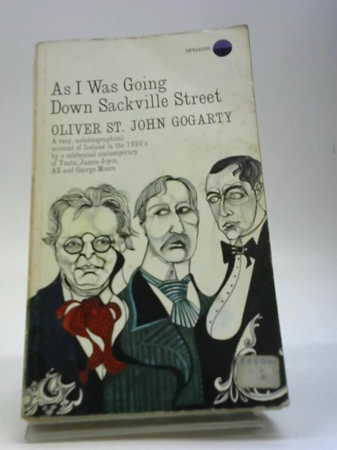 As I was going down Sackville Street: A phantasy in fact by Gogarty, Oliver St John