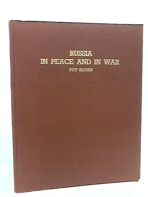 Russia in Peace & in War. by Sloan, Pat.