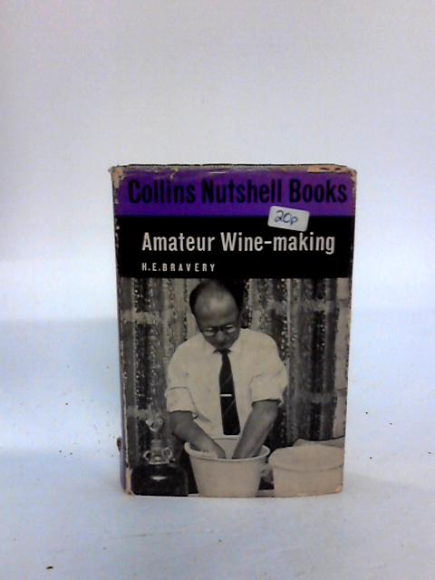 Amateur Wine-making (Nutshell Books) By Bravery, H. E