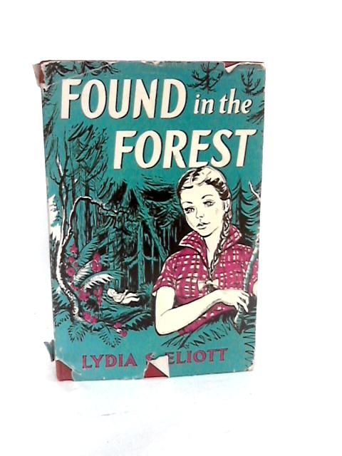 Found in the Forest by Lydia S Eliott