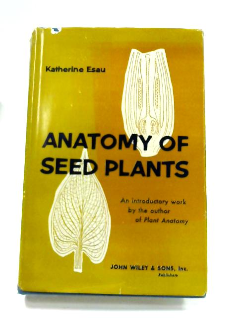 Anatomy Of Seed Plants By Katherine Esau World Of Books