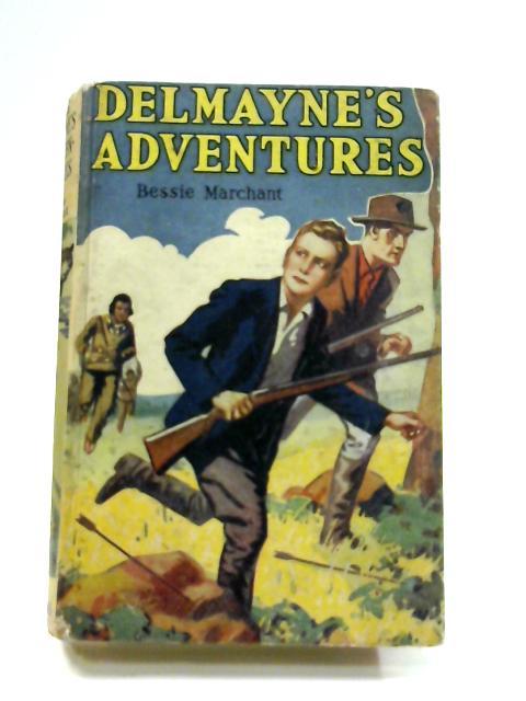 Delmayne's Adventures By Bessie Marchant
