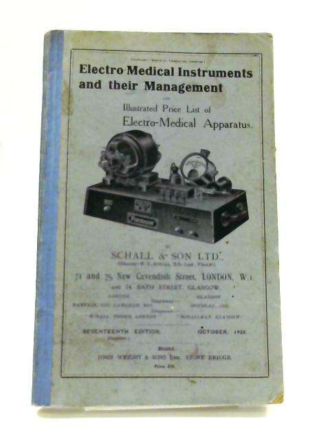 Electro Medical Instruments and Their Management by W.E. Schall