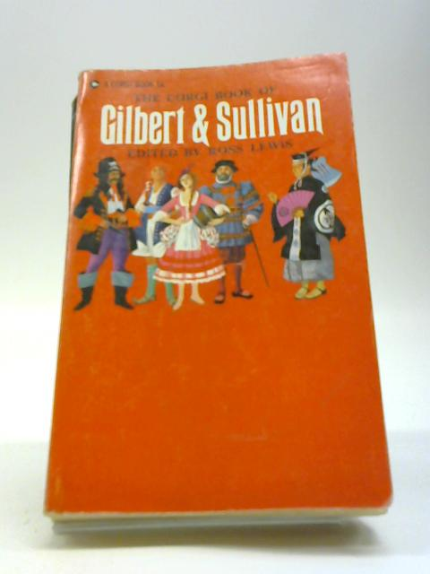 The corgi book of Gilbert and Sullivan (Corgi books) by Ross Lewis