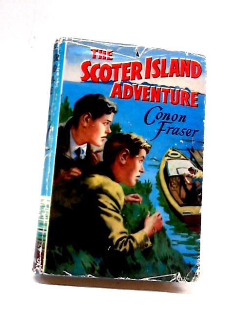 The Scoter Island Adventure by Conon Fraser
