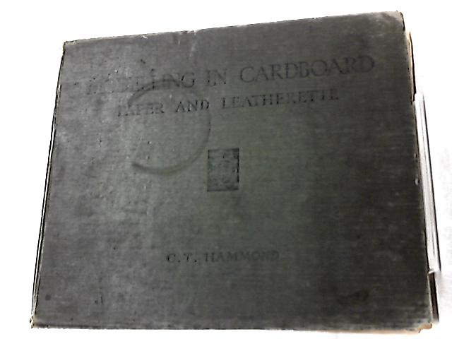 Modelling in Cardboard Paper and Leatherette by C. T. Hammond