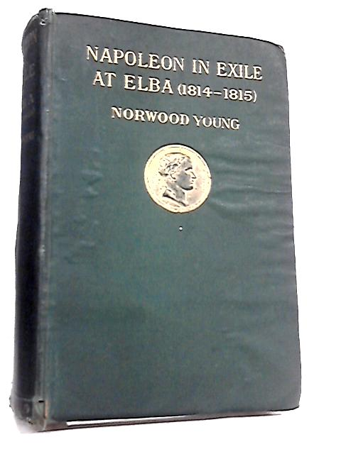 Napoleon in Exile, Elba by Norwood Young