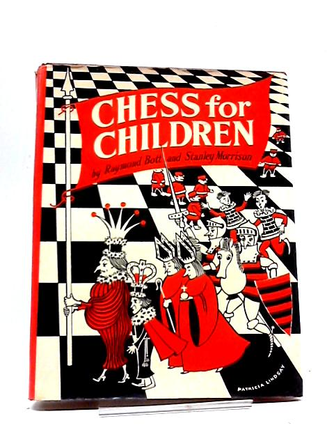 Chess for Children by R. Bott & S. Morrison