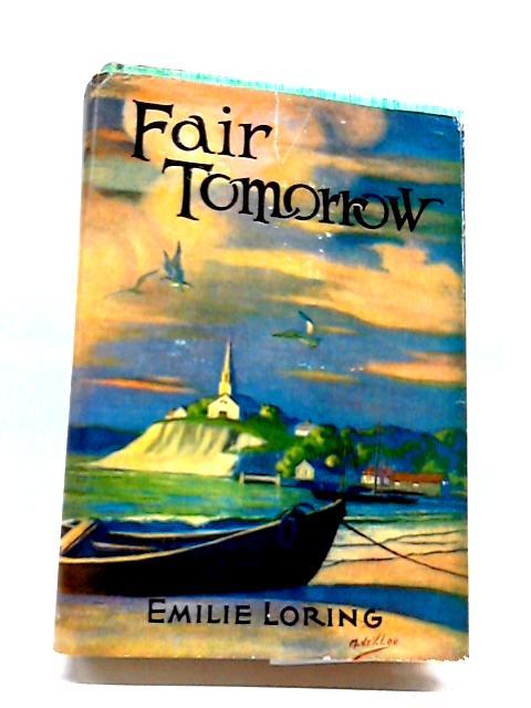 Fair Tomorrow by Loring, Emile
