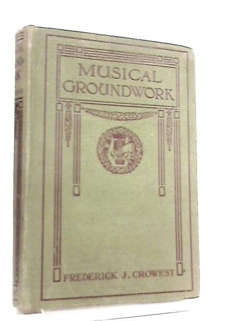 Musical Groundwork by Frederick J. Crowest