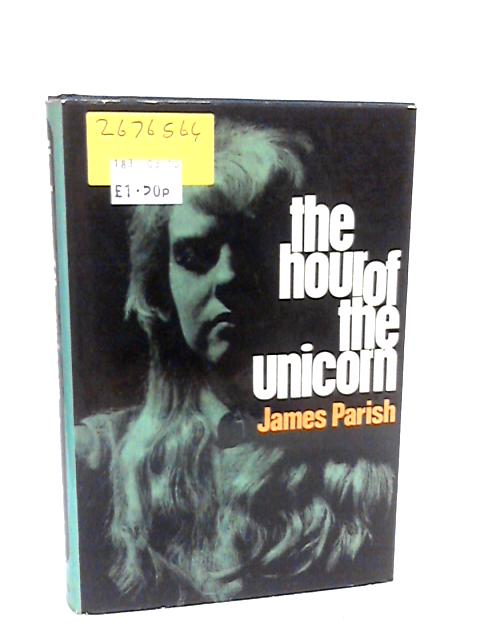 Hour of the Unicorn by Parish, James