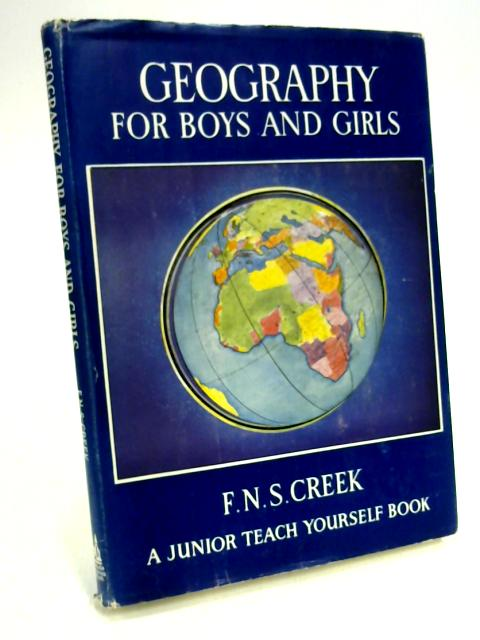 Geography for Boys and Girls By F. N. S. Creek