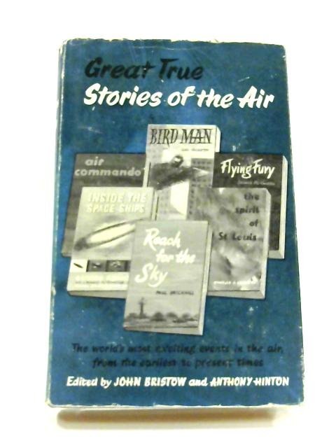 Great True Stories of the Air By Bristow and Hinton (ed)