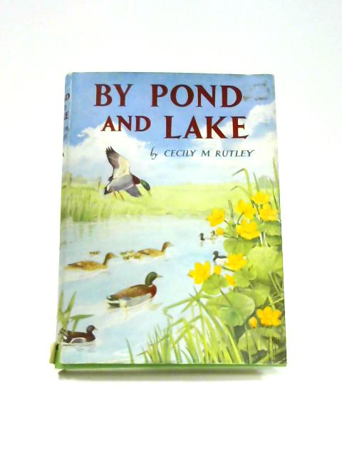 By Pond and Lake by Cecily Marianne Rutley