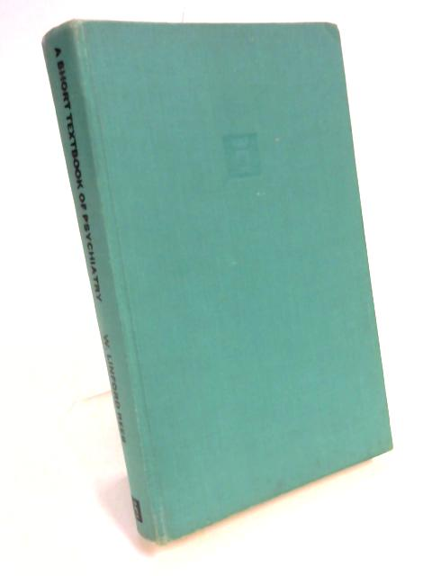 Short Textbook of Psychiatry By W. L. Linford Rees