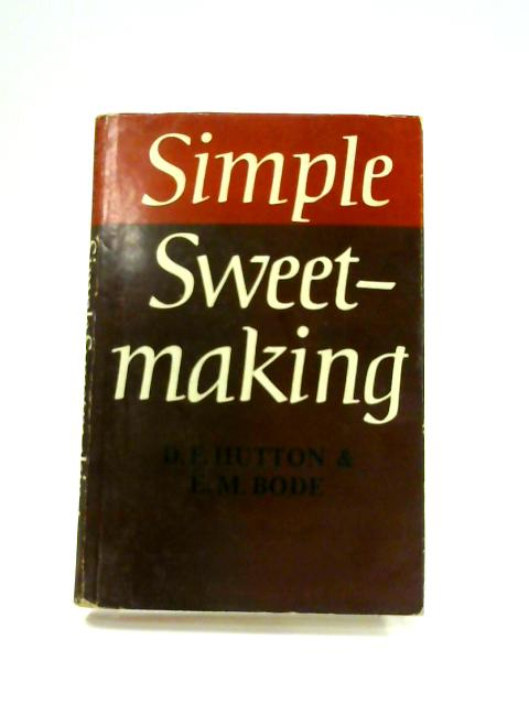 Simple Sweetmaking By Hutton and Bode