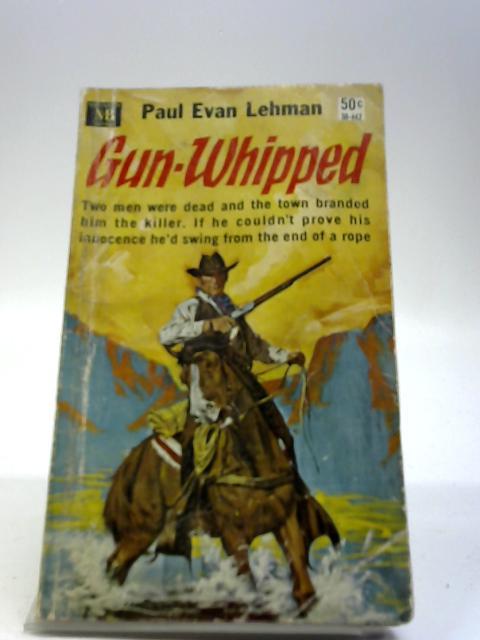 Gun-Whipped By Lehmam, Paul Evan