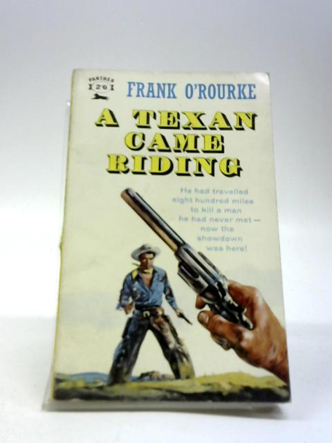 A Texan Came Riding By Frank O'Rourke