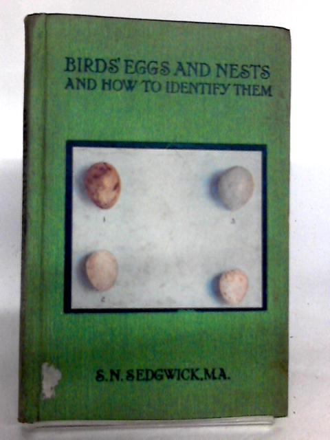 Bird's Eggs And Nests And How To Identify Them by S. N. Sedgwick