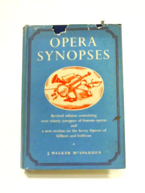 Opera Synopses By J. Walker McSpadden