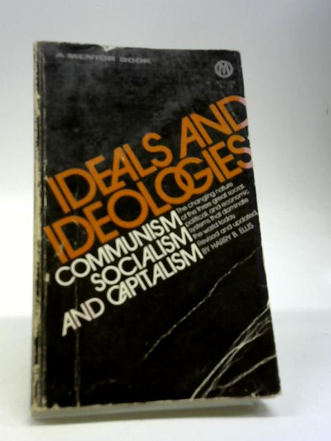 Ideals and Ideologies By Harry B. Ellis