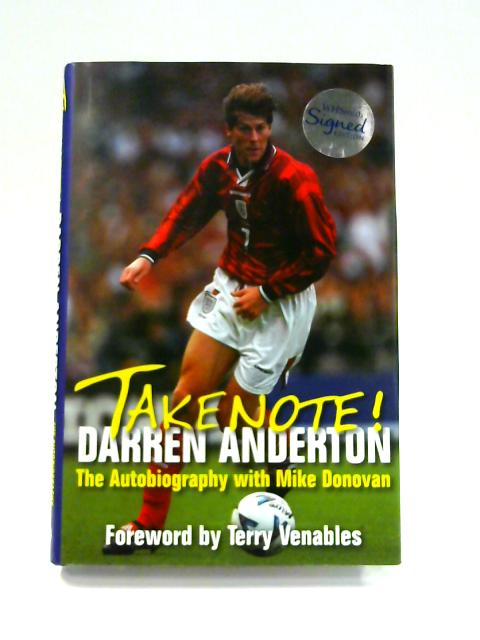 Take Note! Darren Anderton: The Autobiography with Mike Donovan by Darren Anderton