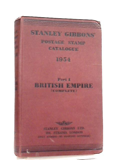 Stanley Gibbons Priced Postage Stamp Catalogue, 1954. Part I. British Empire (Complete) By Stanley Gibbons
