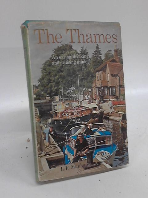 The Thames; An Eating, Drinking and Cruising Guide By L R Munk
