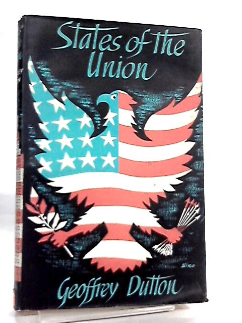 States of the Union By Geoffrey Dutton
