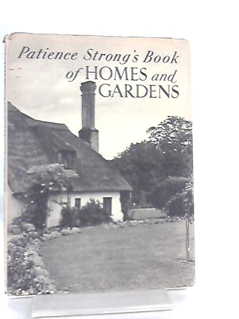 Patience Strong's Book Of Home and Gardens by Patience Strong