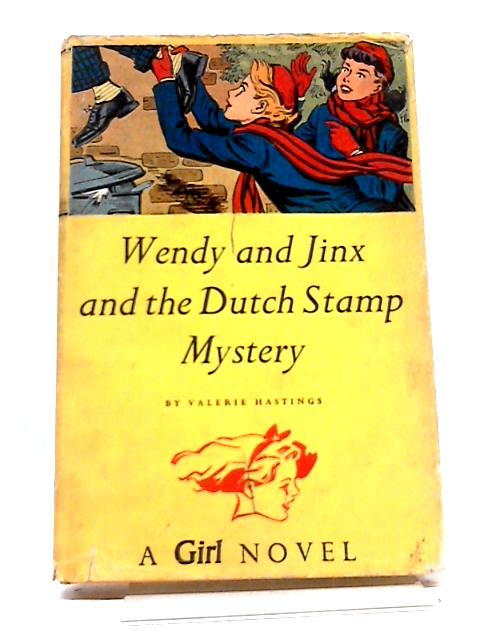 Wendy And Jinx And The Dutch Stamp Mystery ('Girl' Novels) by Hastings, Valerie