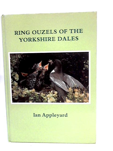 Ring Ouzels of the Yorkshire Dales by Appleyard, Ian