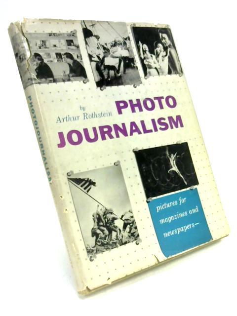 Photo Journalism by Arthur Rothstein