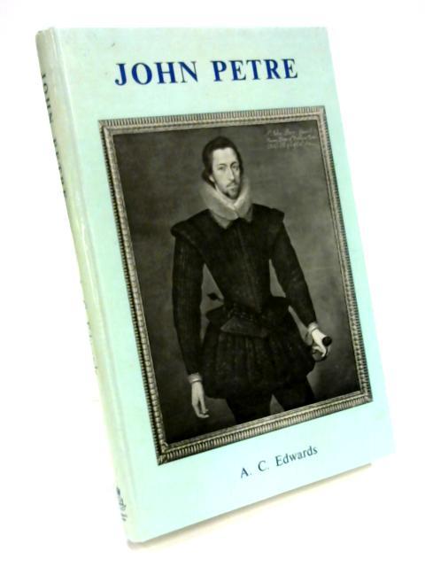 John Petre by A. C. Edwards