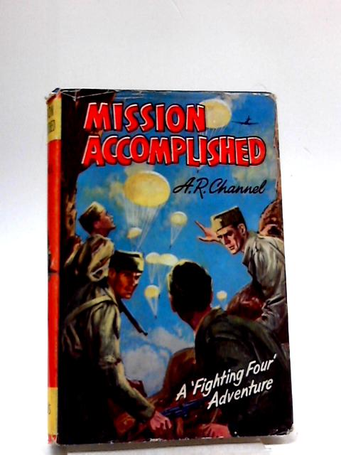Mission Accomplished (Boys' And Girls' Library) by A. R Channel