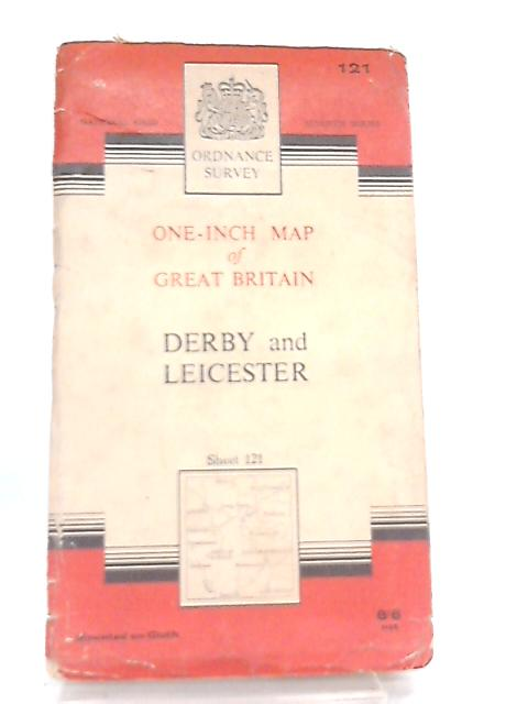 One-Inch Map of Great Britain Sheet 121 Derby and Leicester by Anon