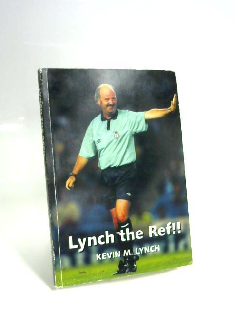 Lynch The Ref By Kevin M Lynch