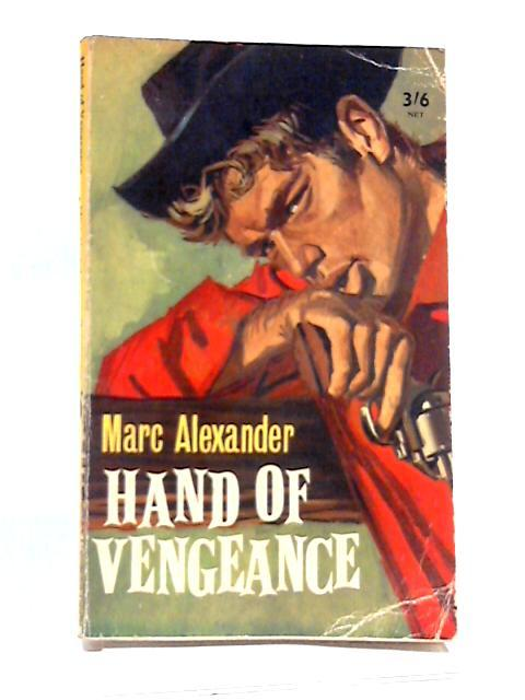 Hand of vengeance By Marcus Elward Alexander