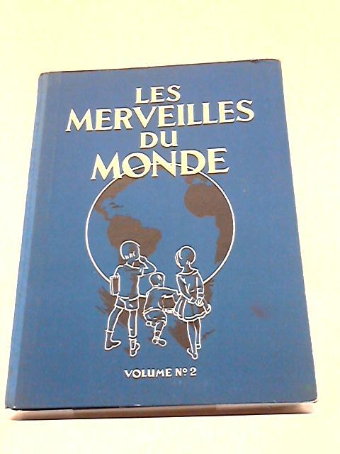 Les Merveilles Du Monde. Volume II. By Unstated